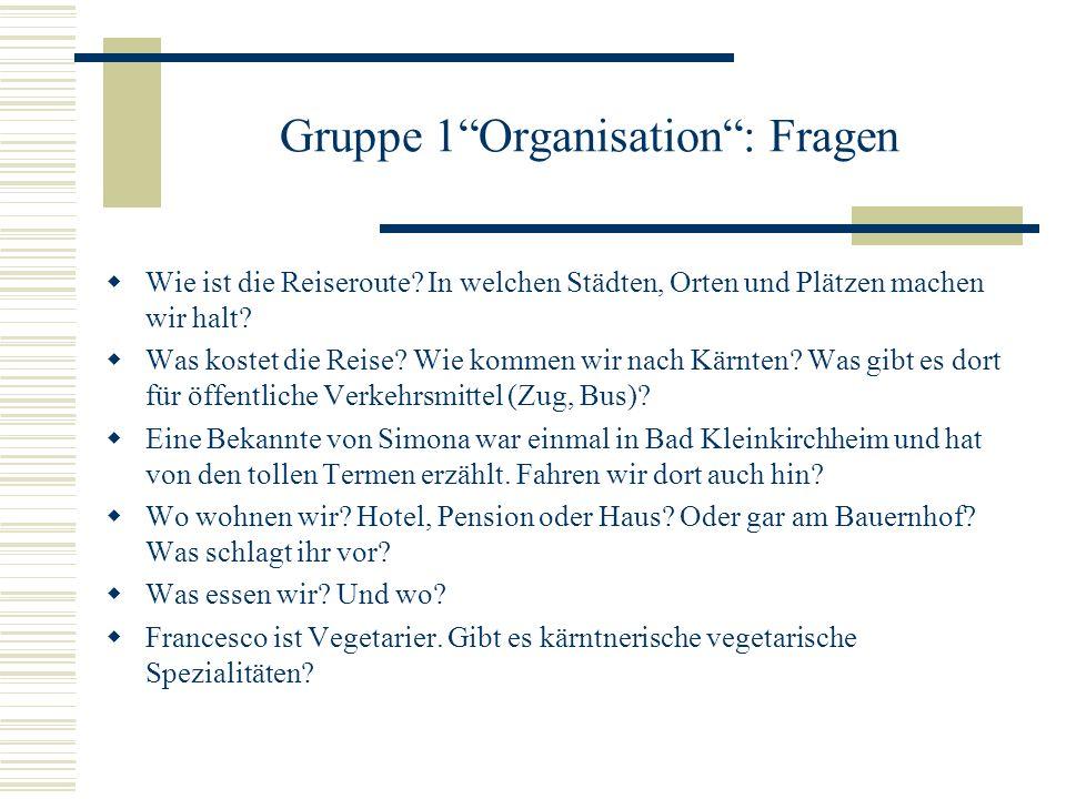Gruppe 1 Organisation : Fragen