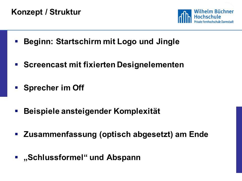 Konzept / Struktur Beginn: Startschirm mit Logo und Jingle. Screencast mit fixierten Designelementen.