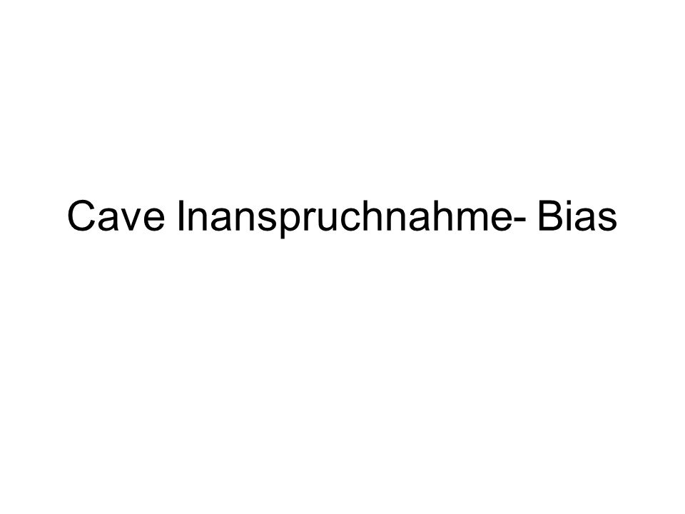Cave Inanspruchnahme- Bias