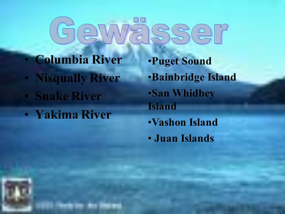 Gewässer Columbia River Nisqually River Snake River Yakima River