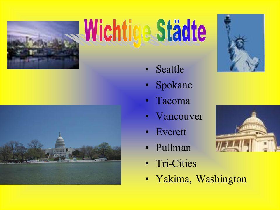 Wichtige Städte Seattle Spokane Tacoma Vancouver Everett Pullman