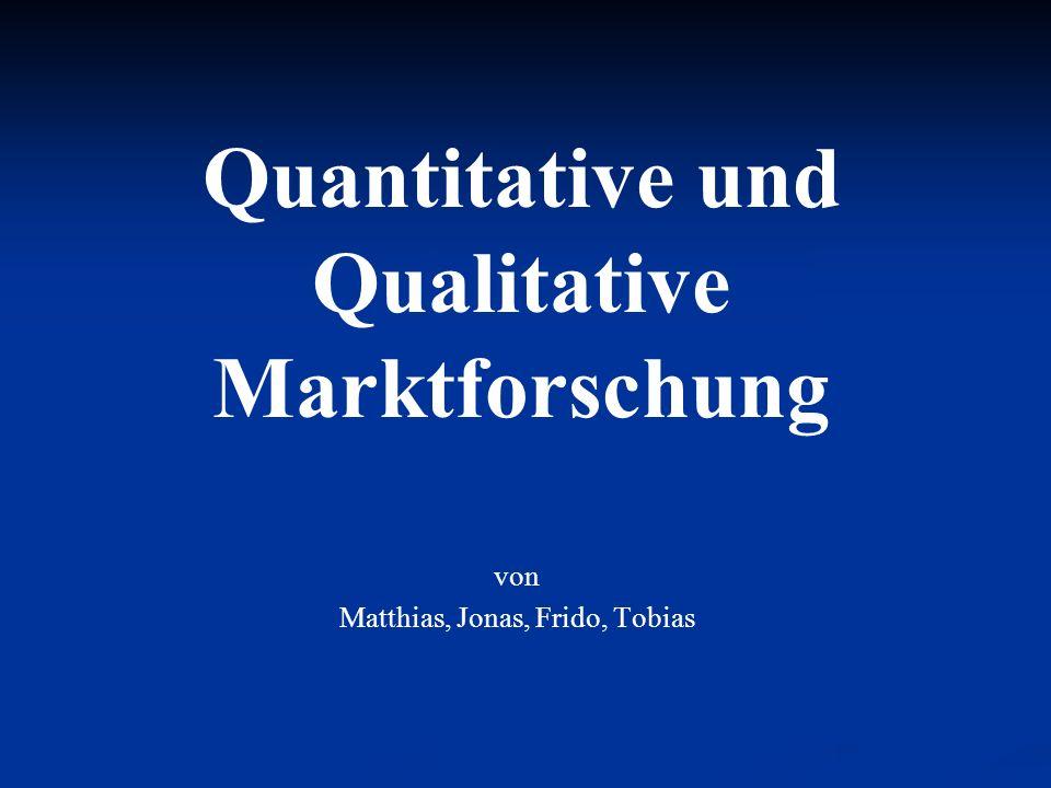 Quantitative und Qualitative Marktforschung