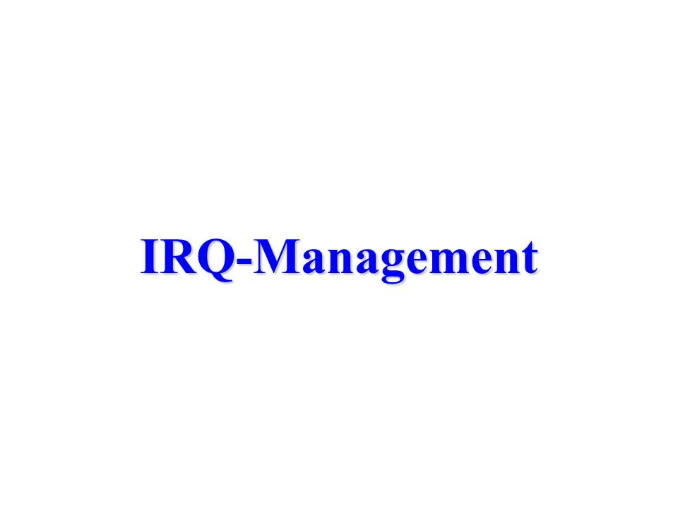IRQ-Management