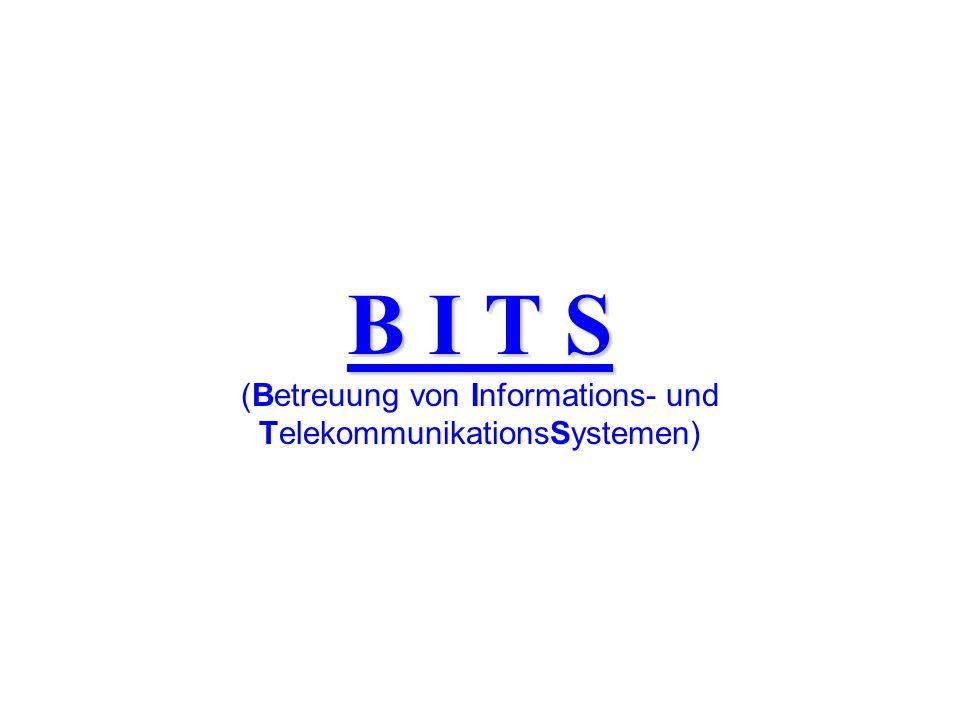 B I T S (Betreuung von Informations- und TelekommunikationsSystemen)