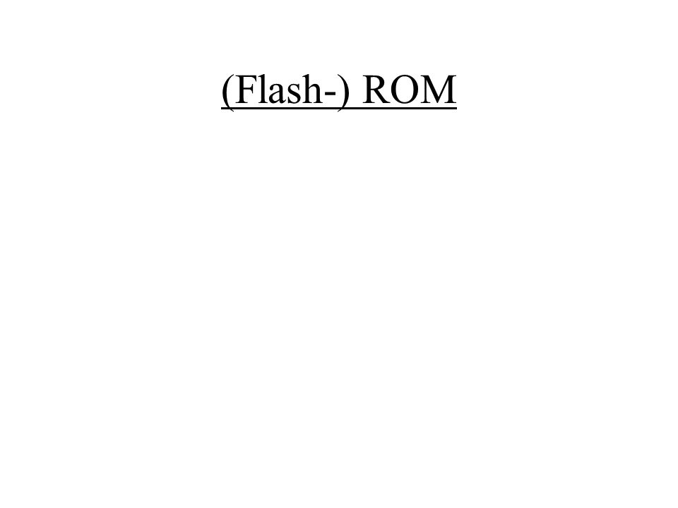 (Flash-) ROM