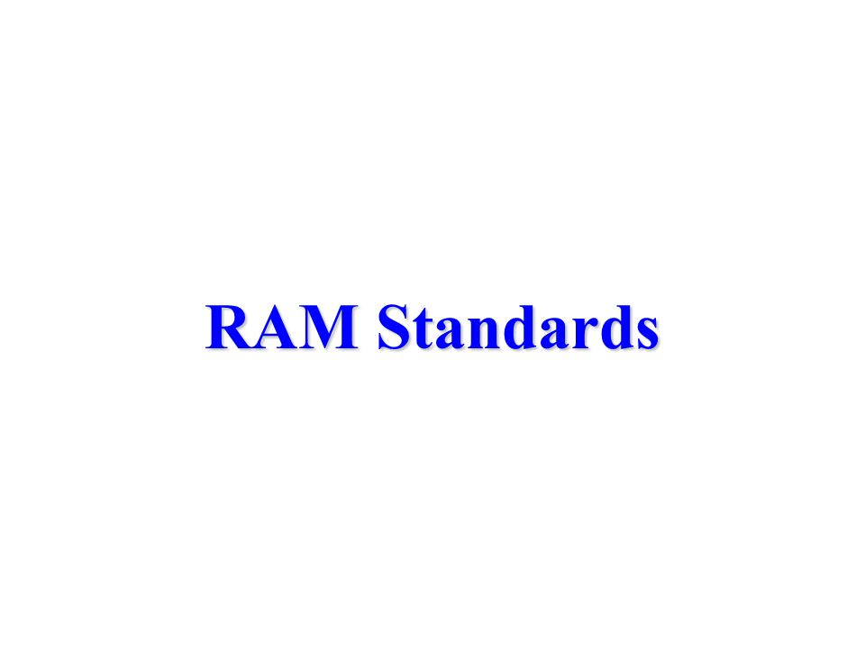 RAM Standards
