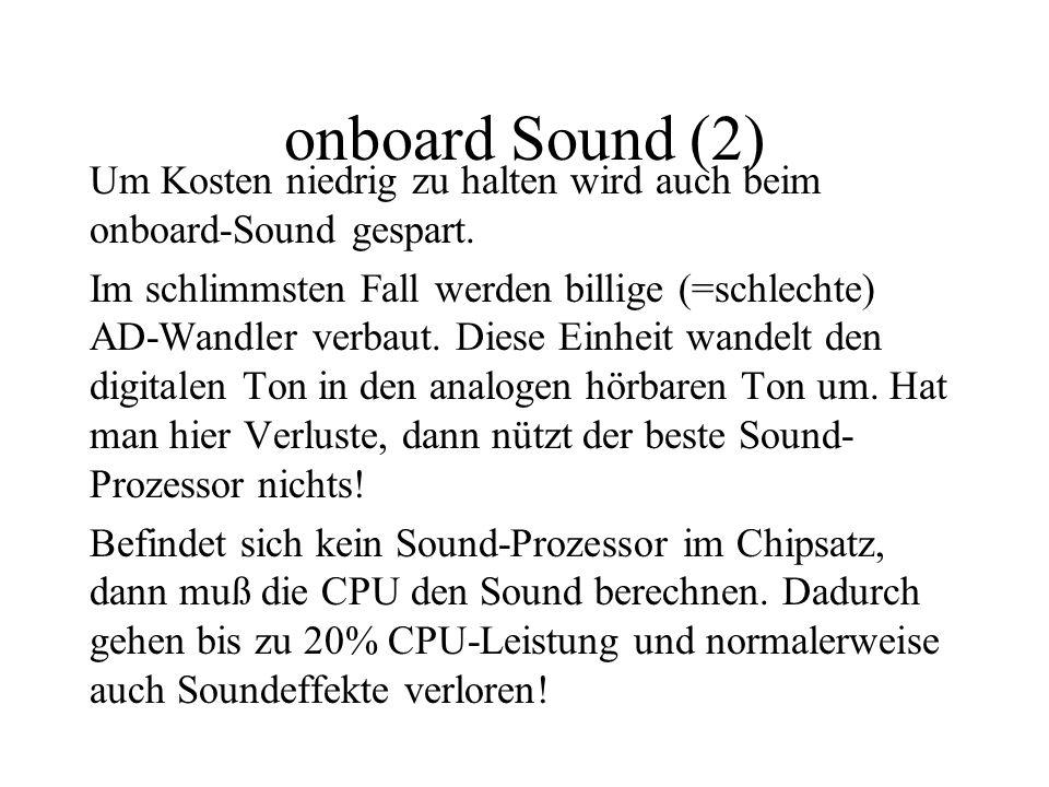 onboard Sound (2) Um Kosten niedrig zu halten wird auch beim onboard-Sound gespart.