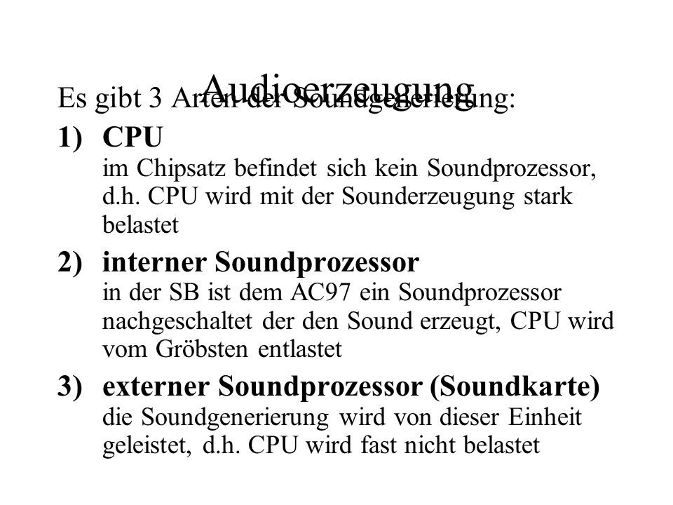 Audioerzeugung Es gibt 3 Arten der Soundgenerierung: