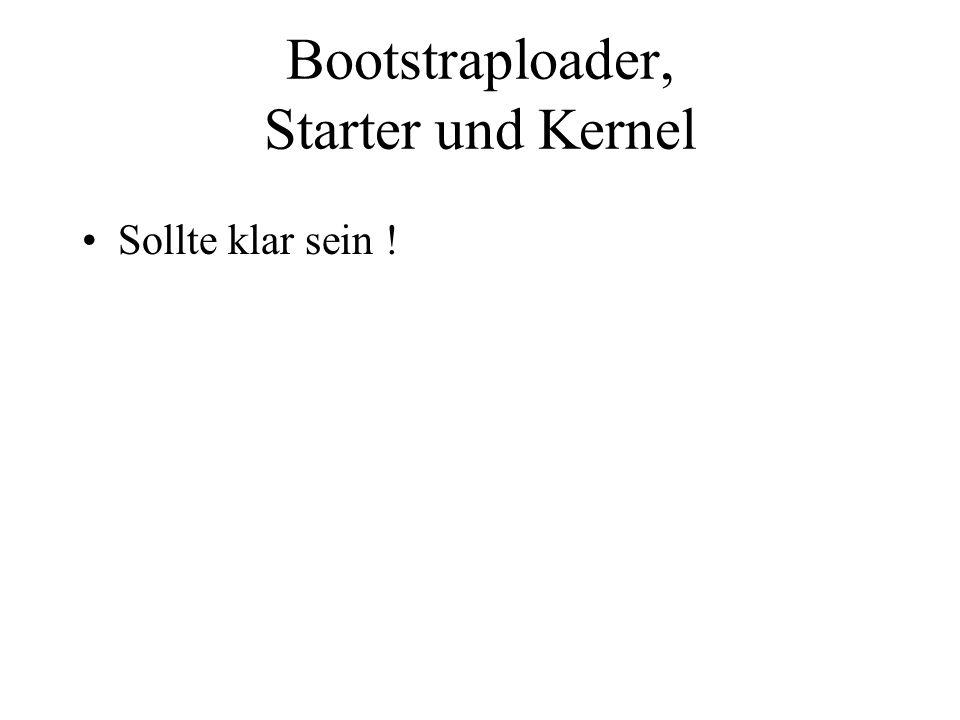Bootstraploader, Starter und Kernel