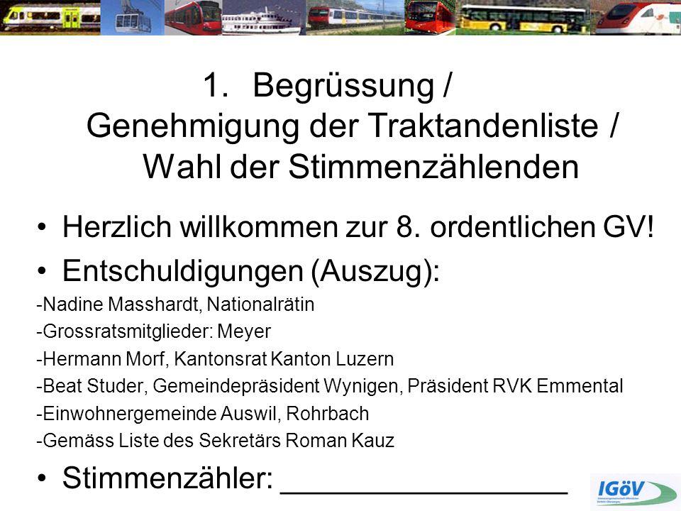 Begrüssung / Genehmigung der Traktandenliste /