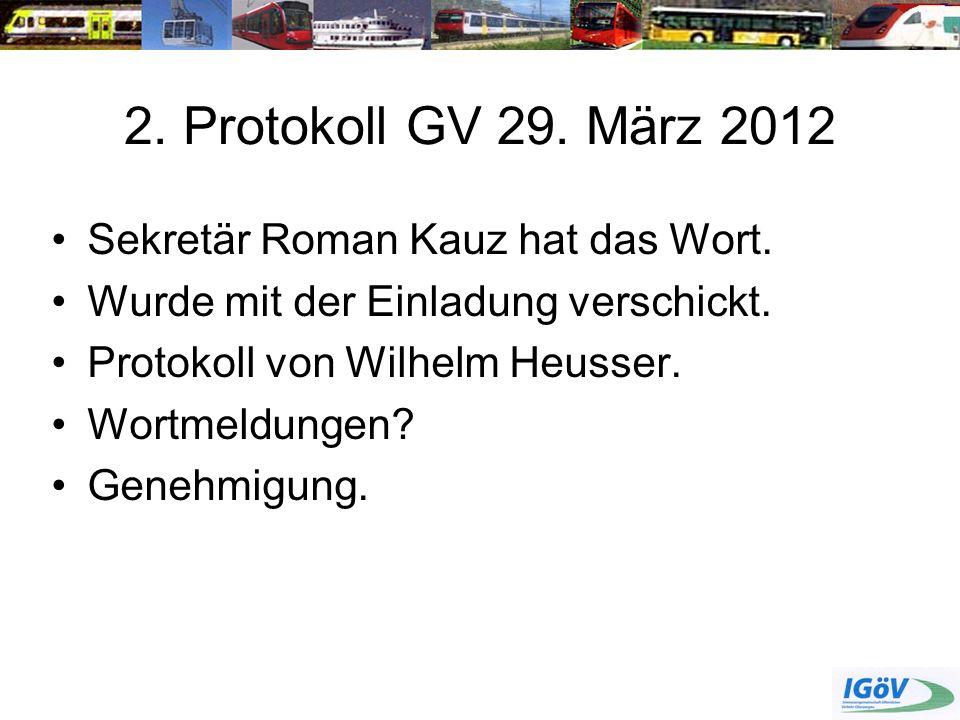 2. Protokoll GV 29. März 2012 Sekretär Roman Kauz hat das Wort.