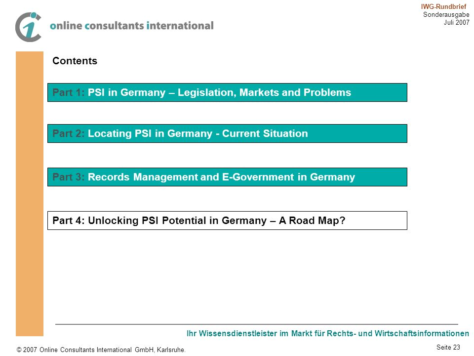 ContentsPart 1: PSI in Germany – Legislation, Markets and Problems. Part 2: Locating PSI in Germany - Current Situation.