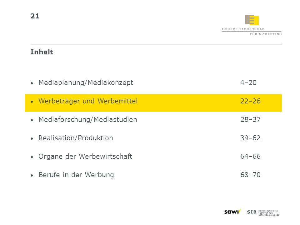 Inhalt Mediaplanung/Mediakonzept 4–20. Werbeträger und Werbemittel 22–26. Mediaforschung/Mediastudien 28–37.