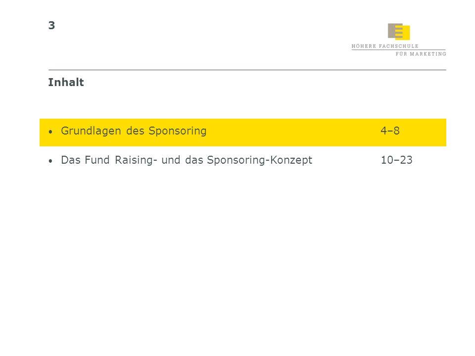 Inhalt Grundlagen des Sponsoring 4–8 Das Fund Raising- und das Sponsoring-Konzept 10–23