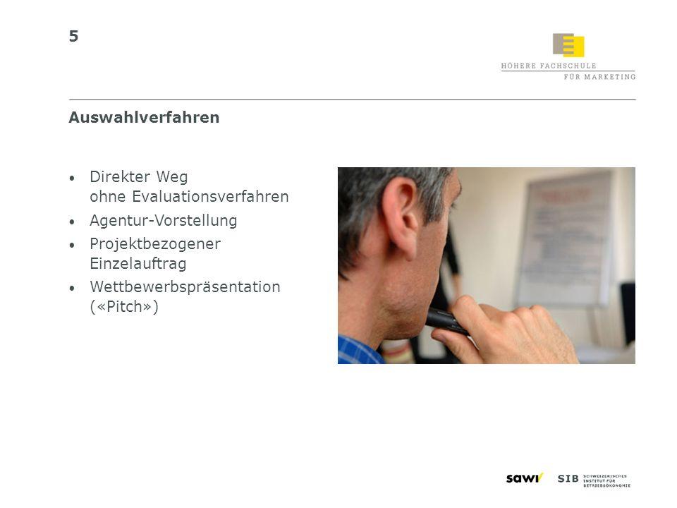 Auswahlverfahren Direkter Weg ohne Evaluationsverfahren. Agentur-Vorstellung. Projektbezogener Einzelauftrag.