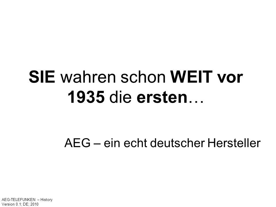 SIE wahren schon WEIT vor 1935 die ersten…