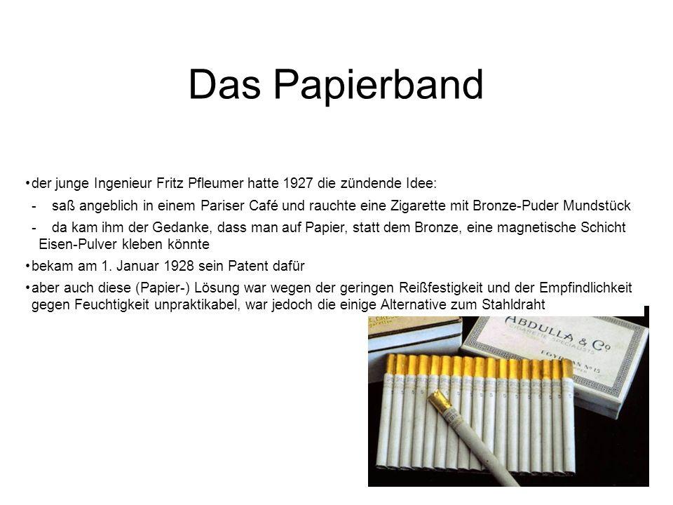 Das Papierbandder junge Ingenieur Fritz Pfleumer hatte 1927 die zündende Idee: