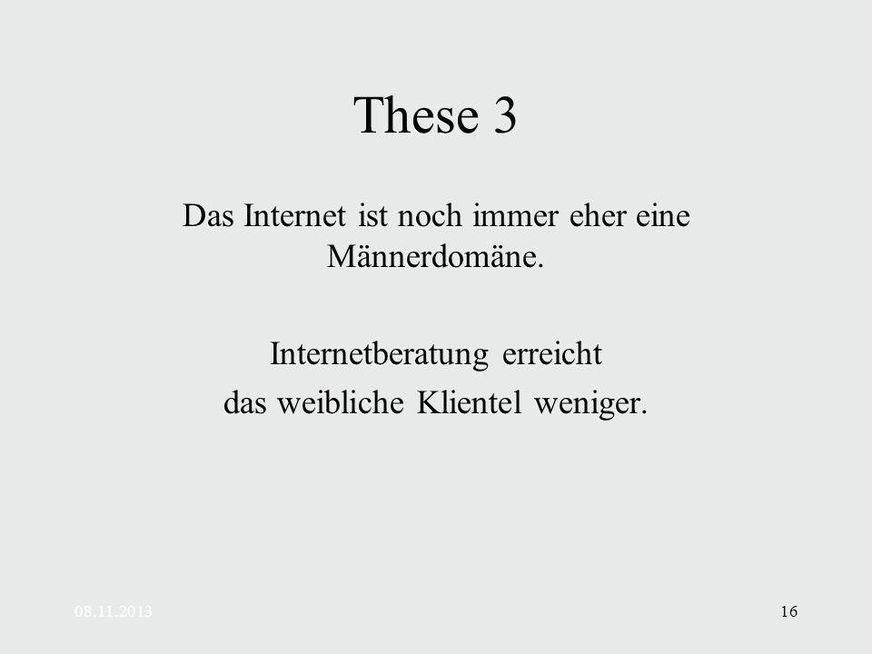 These 3 Das Internet ist noch immer eher eine Männerdomäne.