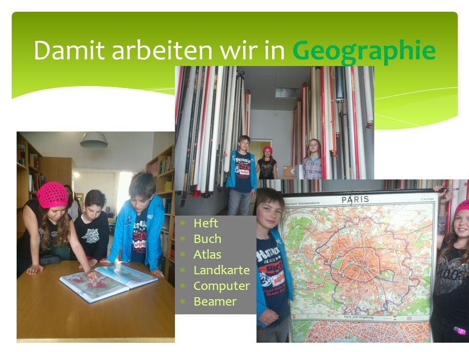 Damit arbeiten wir in Geographie
