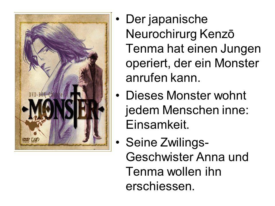 Der japanische Neurochirurg Kenzō Tenma hat einen Jungen operiert, der ein Monster anrufen kann.