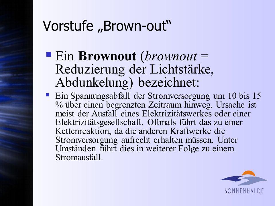 """Vorstufe """"Brown-out Ein Brownout (brownout = Reduzierung der Lichtstärke, Abdunkelung) bezeichnet:"""