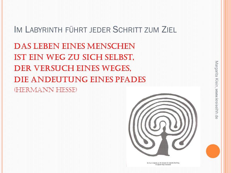 Im Labyrinth führt jeder Schritt zum Ziel