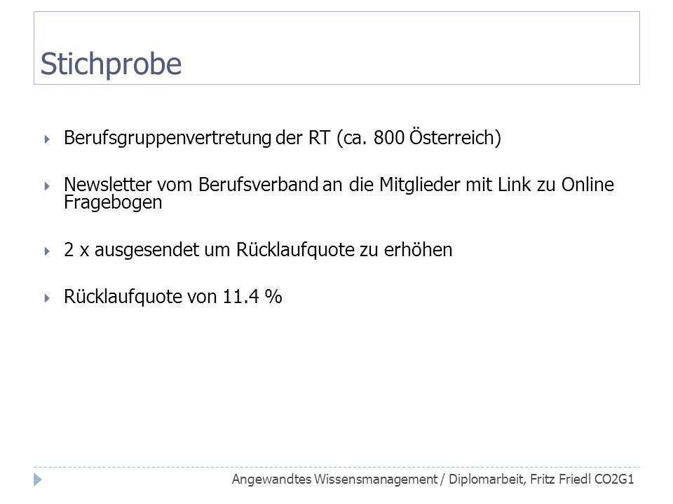 Stichprobe Berufsgruppenvertretung der RT (ca. 800 Österreich)