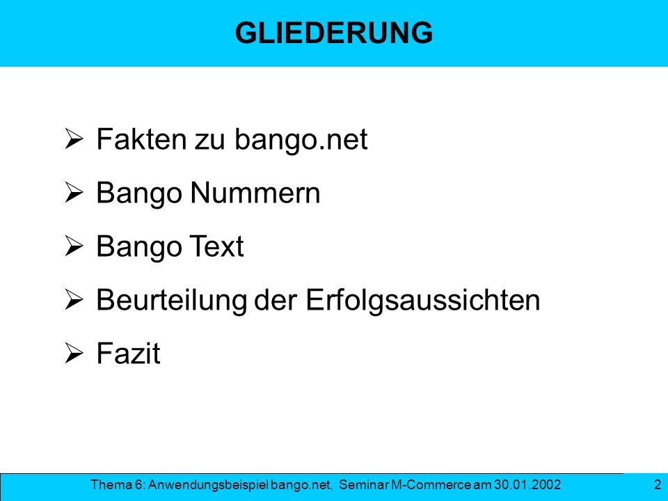 GLIEDERUNG Fakten zu bango.net Bango Nummern Bango Text Beurteilung der Erfolgsaussichten Fazit