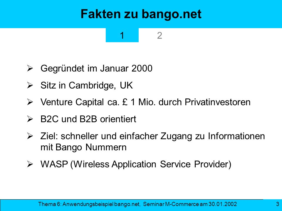 Fakten zu bango.net 1 2 Gegründet im Januar 2000 Sitz in Cambridge, UK