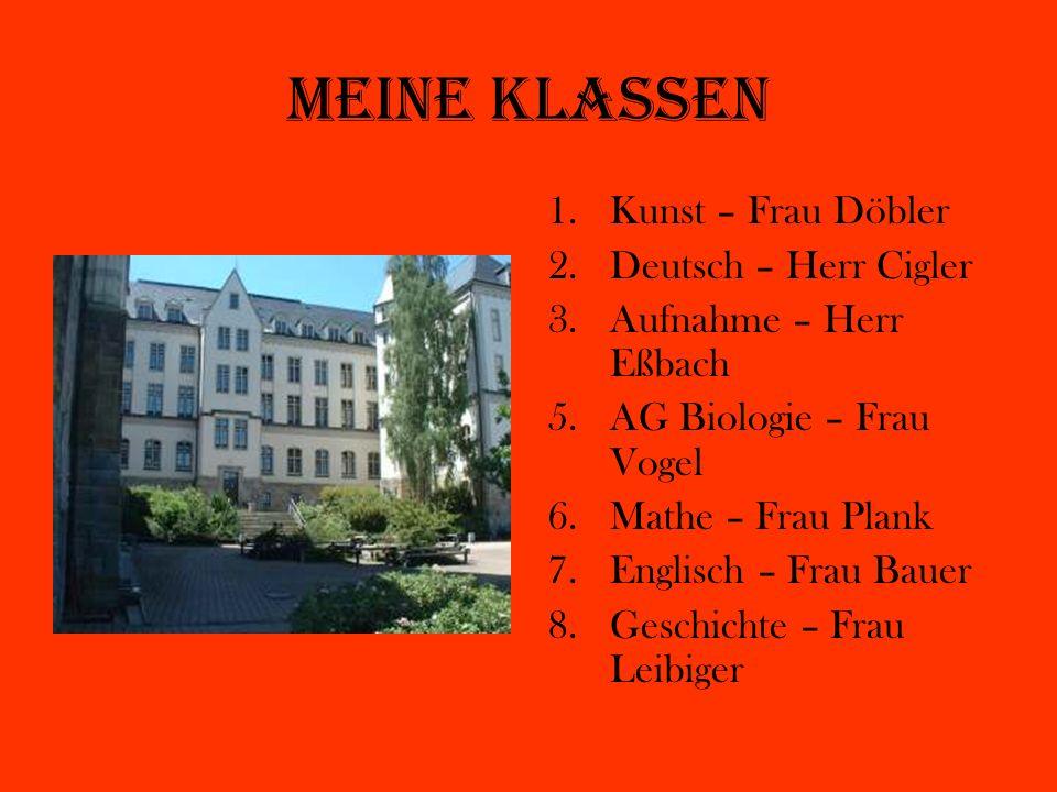 Meine Klassen Kunst – Frau Döbler Deutsch – Herr Cigler