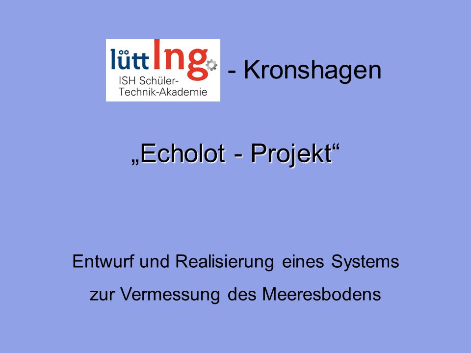 "- Kronshagen ""Echolot - Projekt"