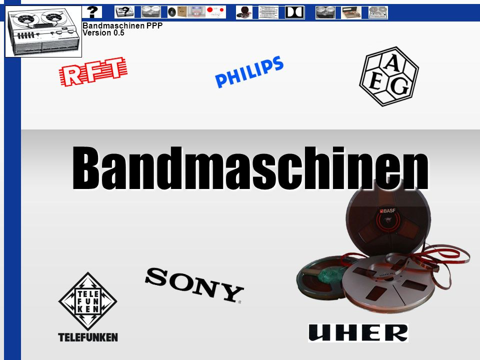 Bandmaschinen PPP Version 0.5 Bandmaschinen