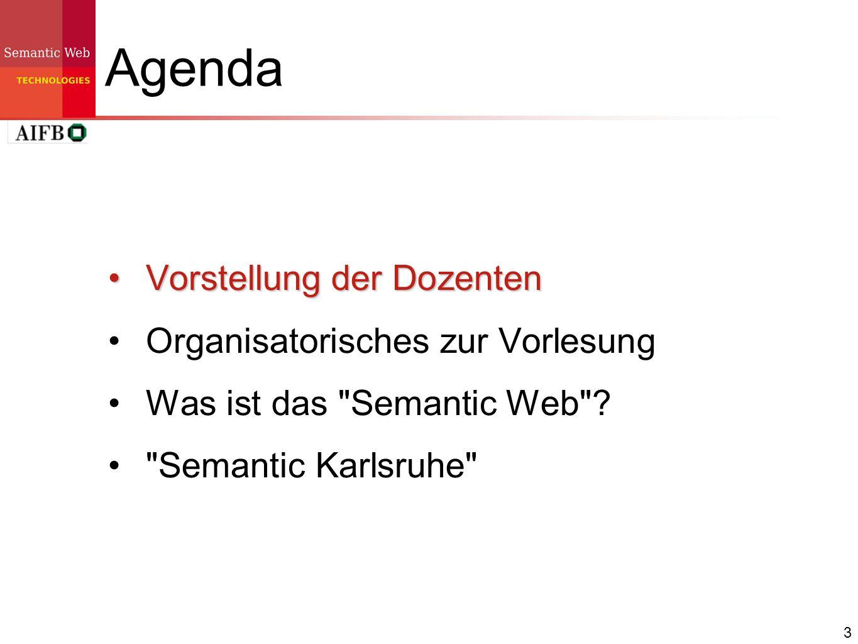 Agenda Vorstellung der Dozenten Organisatorisches zur Vorlesung