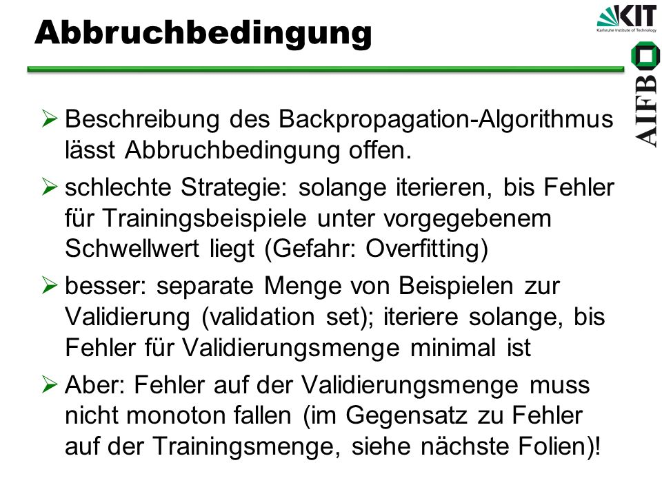 Abbruchbedingung Beschreibung des Backpropagation-Algorithmus lässt Abbruchbedingung offen.