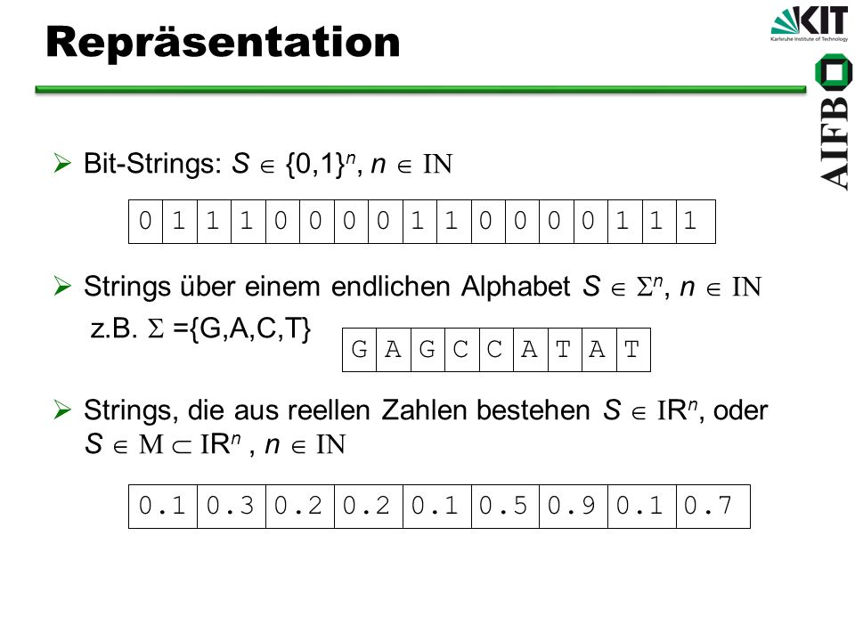 Repräsentation Bit-Strings: S  {0,1}n, n  