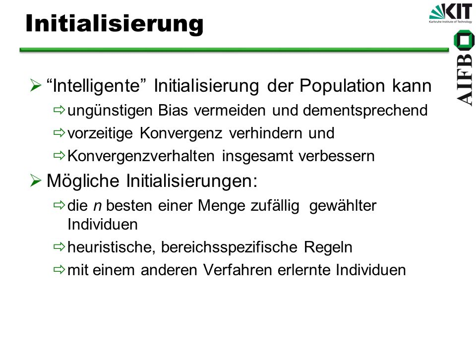 Initialisierung Intelligente Initialisierung der Population kann