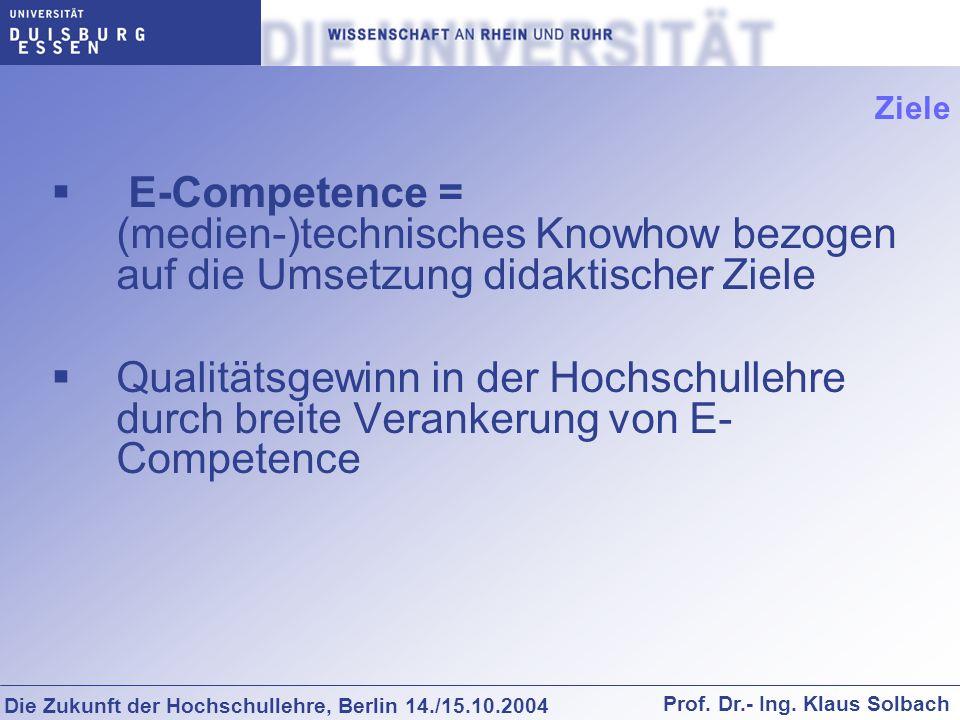 Ziele E-Competence = (medien-)technisches Knowhow bezogen auf die Umsetzung didaktischer Ziele.