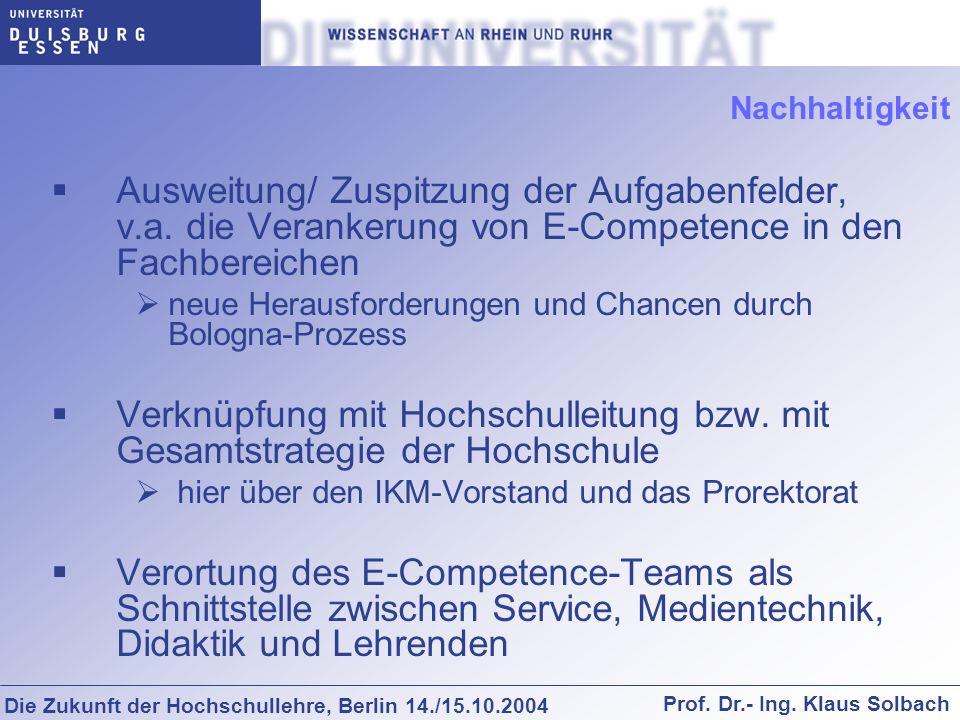 Nachhaltigkeit Ausweitung/ Zuspitzung der Aufgabenfelder, v.a. die Verankerung von E-Competence in den Fachbereichen.