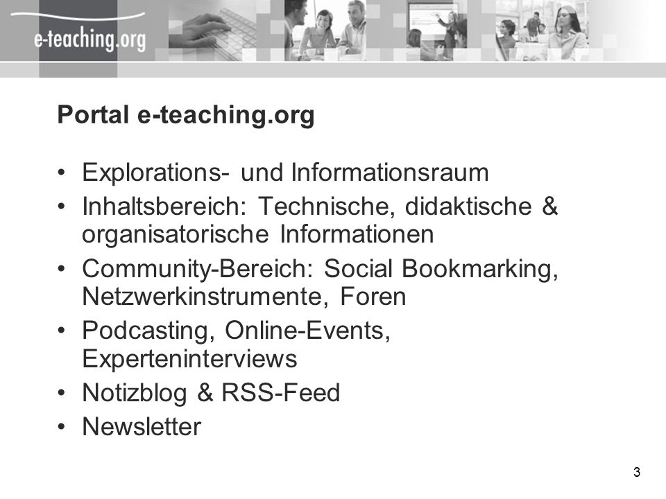 Portal e-teaching.org Explorations- und Informationsraum. Inhaltsbereich: Technische, didaktische & organisatorische Informationen.