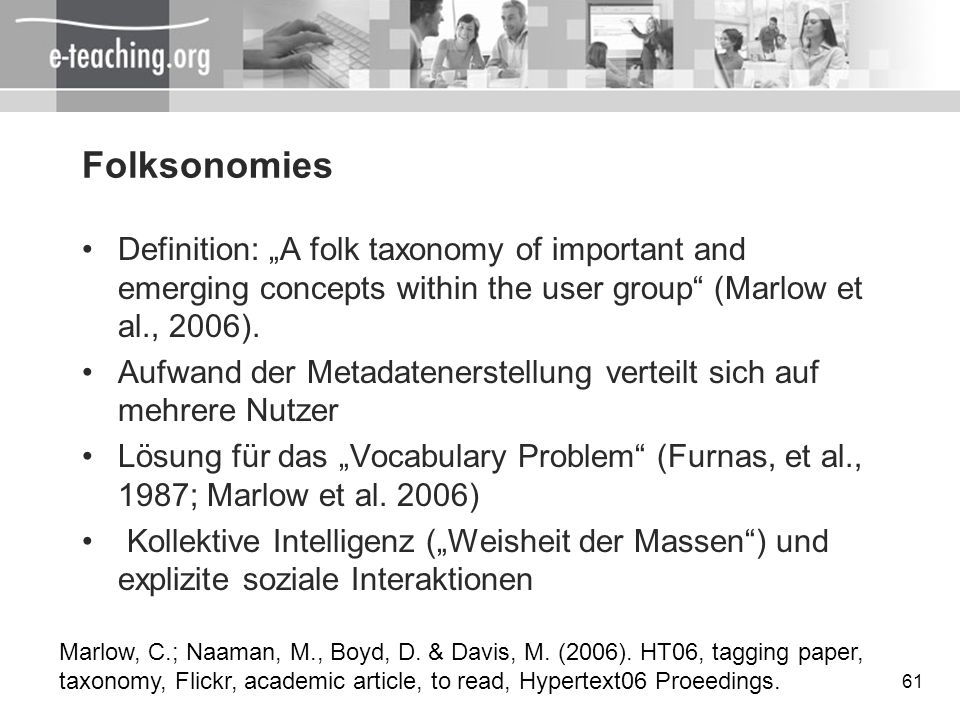 """FolksonomiesDefinition: """"A folk taxonomy of important and emerging concepts within the user group (Marlow et al., 2006)."""