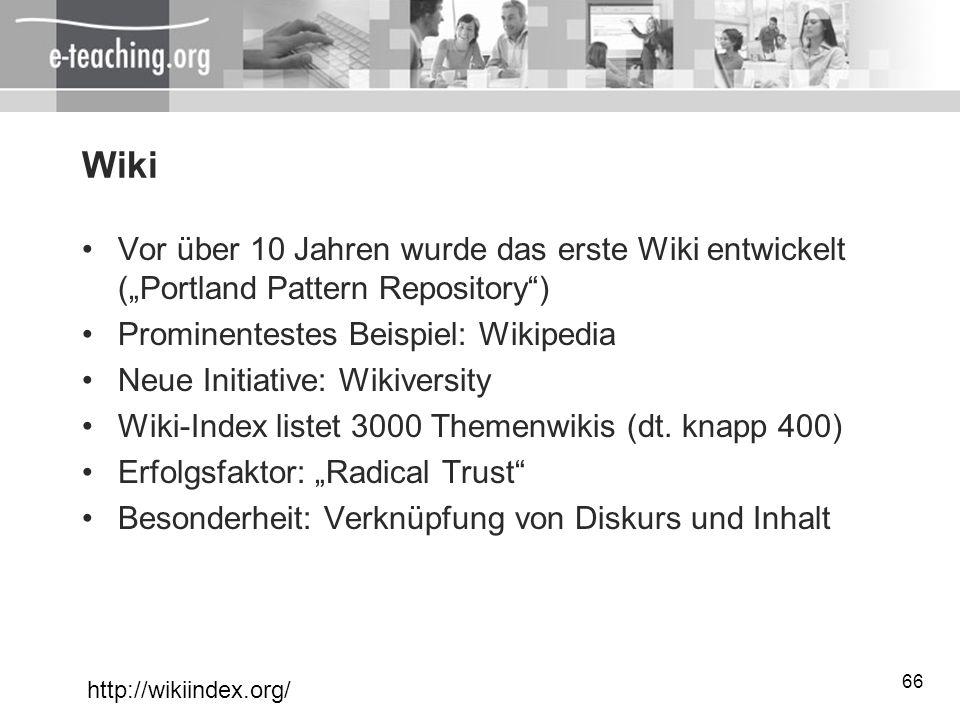 """WikiVor über 10 Jahren wurde das erste Wiki entwickelt (""""Portland Pattern Repository ) Prominentestes Beispiel: Wikipedia."""