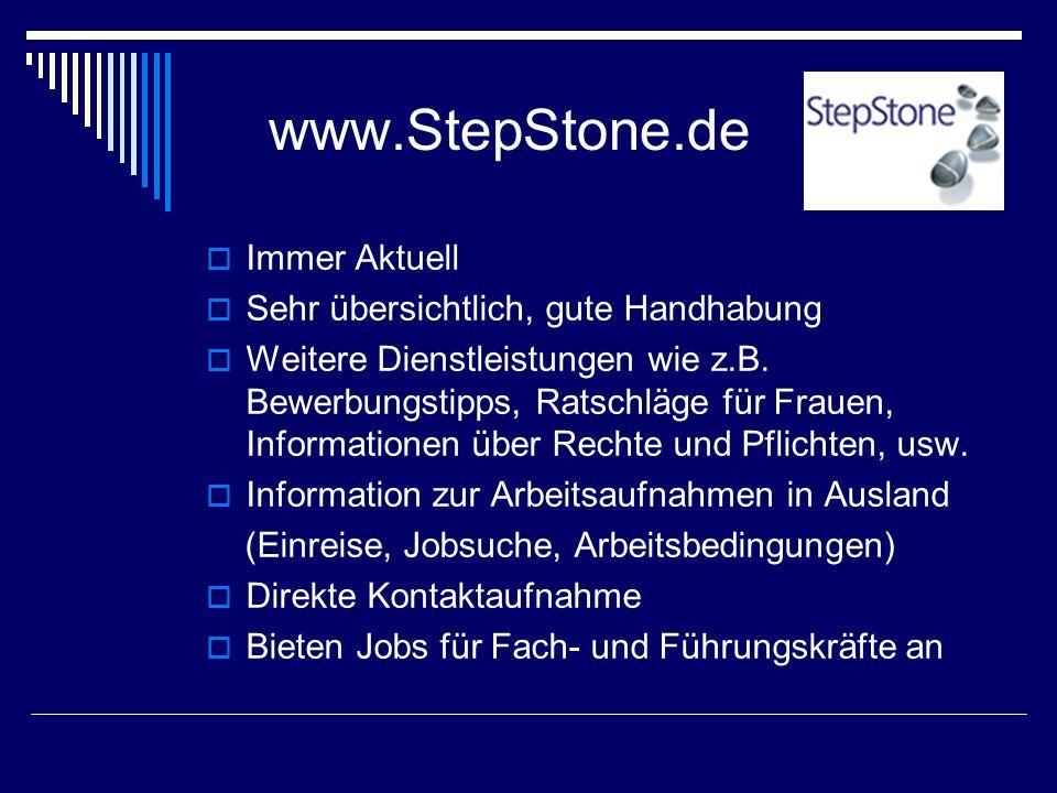 www.StepStone.de Immer Aktuell Sehr übersichtlich, gute Handhabung