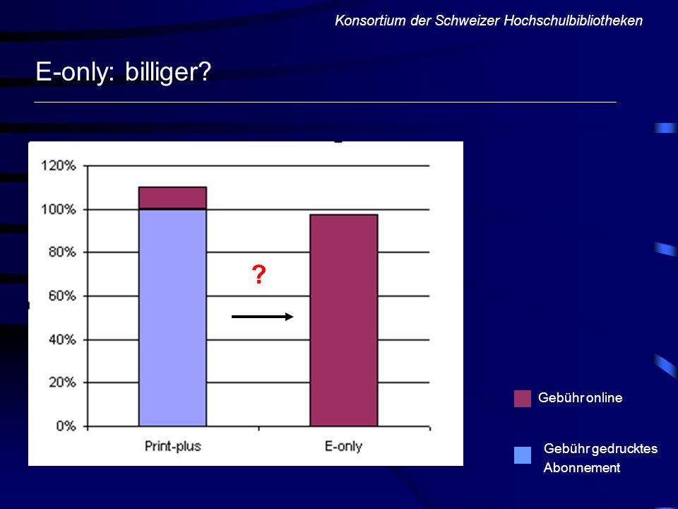 E-only: billiger Konsortium der Schweizer Hochschulbibliotheken