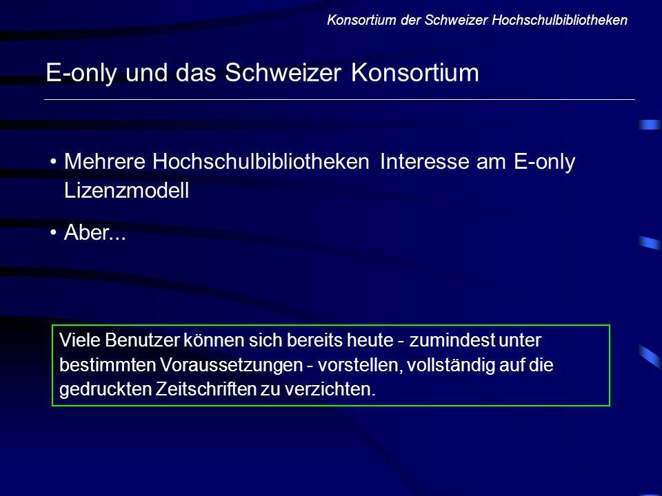 E-only und das Schweizer Konsortium