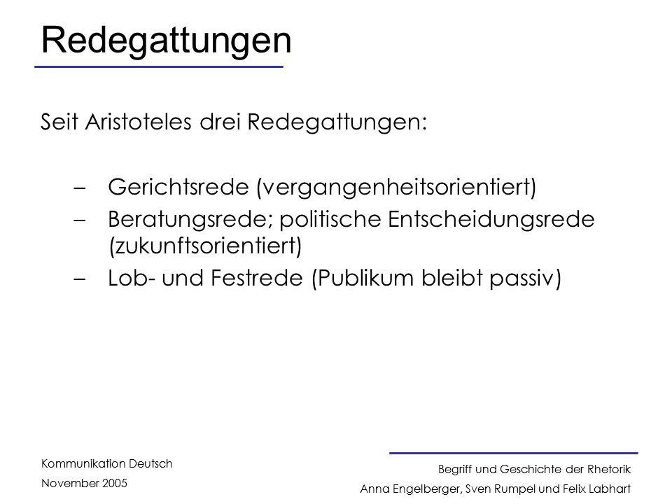 Redegattungen Seit Aristoteles drei Redegattungen: