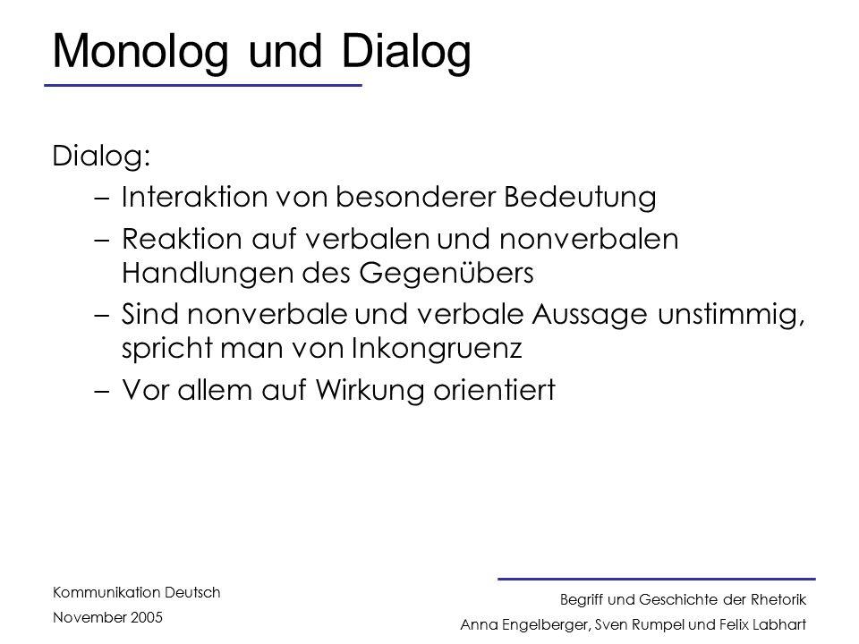 Monolog und Dialog Dialog: Interaktion von besonderer Bedeutung