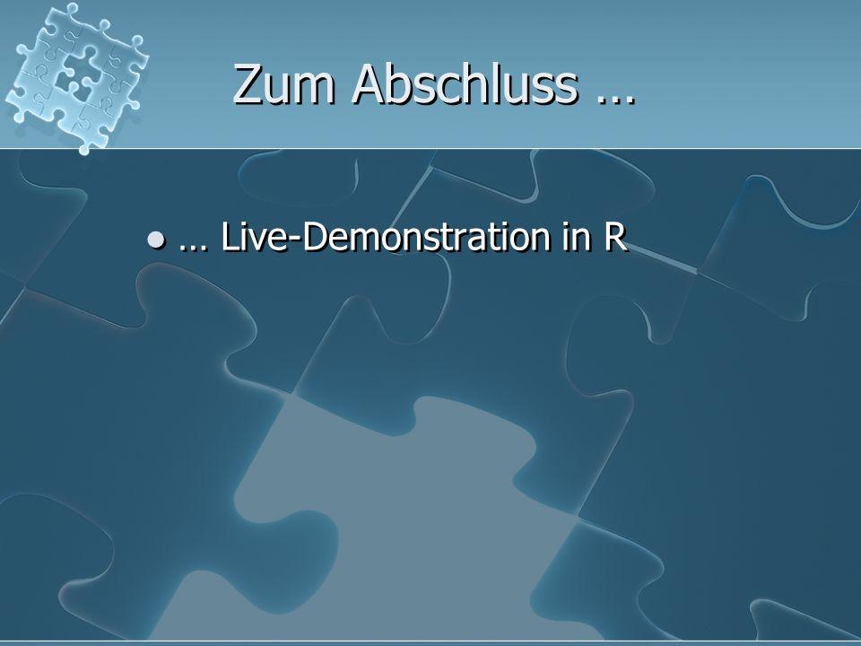 Zum Abschluss … … Live-Demonstration in R