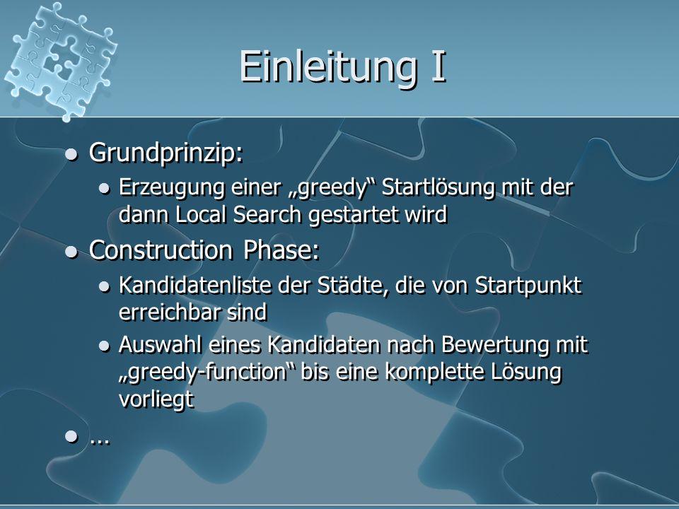 Einleitung I Grundprinzip: Construction Phase: …