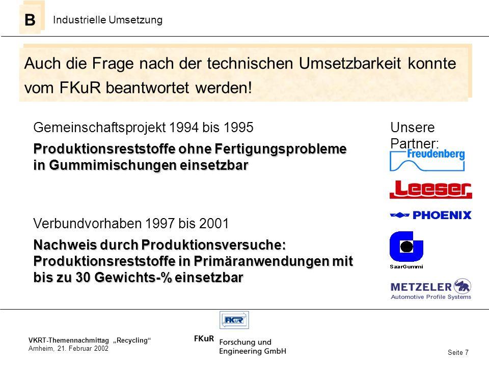 B Industrielle Umsetzung. Auch die Frage nach der technischen Umsetzbarkeit konnte vom FKuR beantwortet werden!