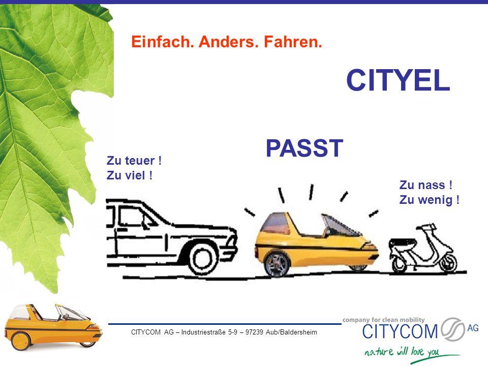 CITYEL PASST Einfach. Anders. Fahren. Zu teuer ! Zu viel !